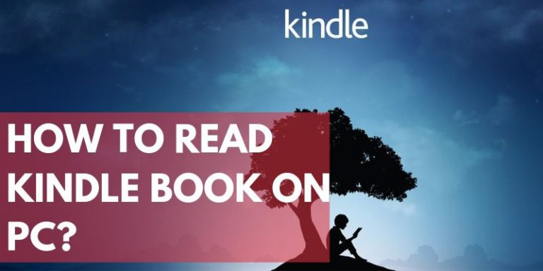 How-To-Read-Kindle-Book-On-PC_-768x384