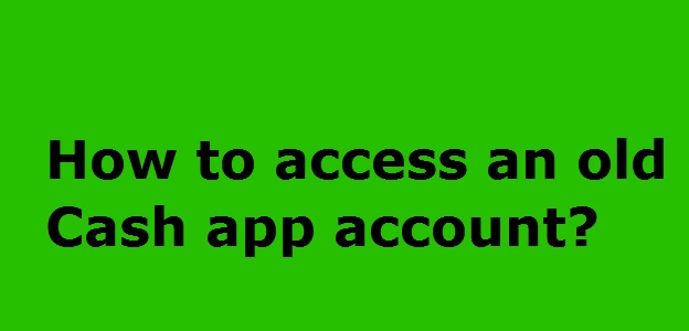 access an old cash app account