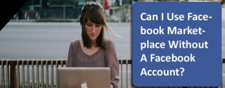use facebook marketplace without a facebook account